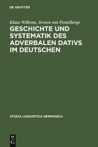 Cover Geschichte und Systematik des adverbalen Dativs im Deutschen