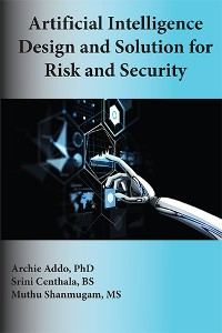 Cover Artificial Intelligence Design and Solution for Risk and Security