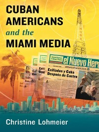 Cover Cuban Americans and the Miami Media