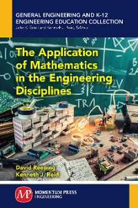 Cover The Application of Mathematics in the Engineering Disciplines
