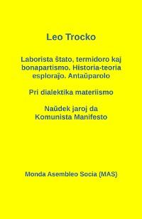 Cover Laborista ŝtato, termidoro kaj bonapartismo. Historia-teoria esploraĵo. Antaŭparolo - Pri dialektika materiismo - Naŭdek jaroj da Komunista Manifesto