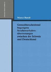 Cover Grenzüberschreitend begangene Strassenverkehrsübertretungen zwischen der Schweiz und Deutschland