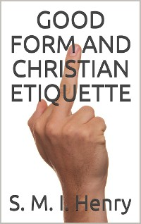 Cover Good Form and Christian Etiquette