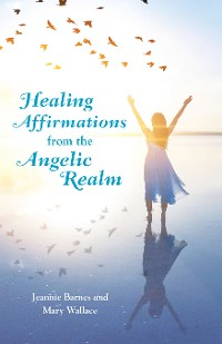 Cover Healing Affirmations from the Angelic Realm