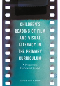 Cover Children's Reading of Film and Visual Literacy in the Primary Curriculum