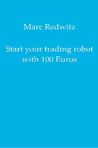 Cover Start your trading robot with 100 Euros