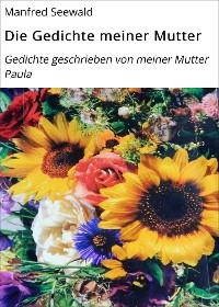 Cover Die Gedichte meiner Mutter
