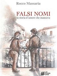 Cover Falsi Nomi. La storia d'amore che mancava
