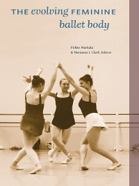 Cover The Evolving Feminine Ballet Body