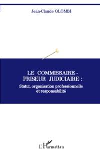 Cover Le commissaire-priseur judiciaire : statut, organisation pro