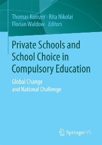 Cover Private Schools and School Choice in Compulsory Education