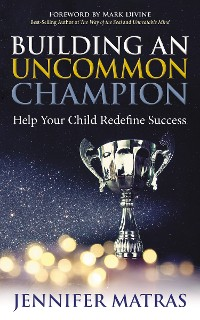 Cover Building an Uncommon Champion