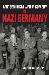 Cover Antisemitism in Film Comedy in Nazi Germany