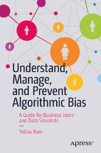 Cover Understand, Manage, and Prevent Algorithmic Bias