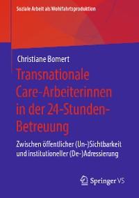 Cover Transnationale Care-Arbeiterinnen in der 24-Stunden-Betreuung