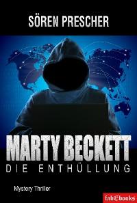 Cover Marty Beckett: Die Enthüllung