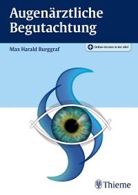 Cover Augenärztliche Begutachtung