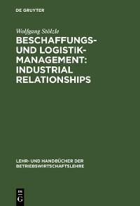 Cover Beschaffungs- und Logistik-Management: Industrial Relationships