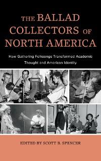 Cover The Ballad Collectors of North America