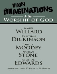 Cover Vain Imaginations In the Worship of God