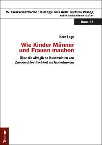 Cover Wie Kinder Männer und Frauen Machen