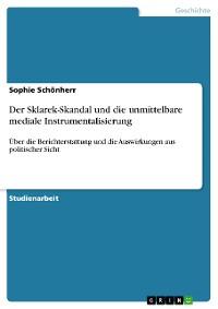 Cover Der Sklarek-Skandal und die unmittelbare mediale Instrumentalisierung