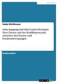 Cover Anita Augspurg und Lida Gustava Heymann. Zwei Frauen und das Konfliktpotenzial zwischen den Frauen- und Friedensbewegungen