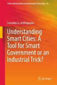 Cover Understanding Smart Cities: A Tool for Smart Government or an Industrial Trick?