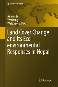 Cover Land Cover Change and Its Eco-environmental Responses in Nepal