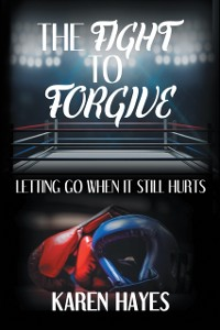 Cover Fight to Forgive