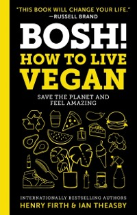 Cover BOSH!: How to Live Vegan