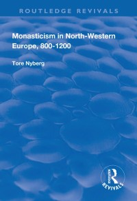 Cover Monasticism in North-Western Europe, 800-1200