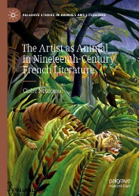 Cover The Artist as Animal in Nineteenth-Century French Literature