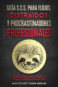 Cover Guía S.O.S. para Flojos, Distraídos y Procrastinadores Profesionales
