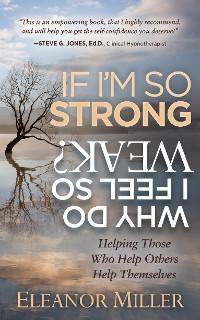 Cover If I'm So Strong, Why Do I Feel So Weak?
