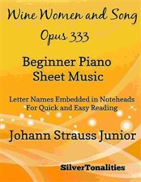 Cover Wine Women and Song Opus 333 Beginner Piano Sheet Music
