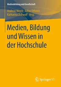 Cover Medien, Bildung und Wissen in der Hochschule