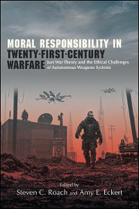 Cover Moral Responsibility in Twenty-First-Century Warfare