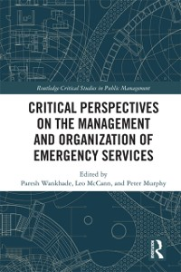 Cover Critical Perspectives on the Management and Organization of Emergency Services