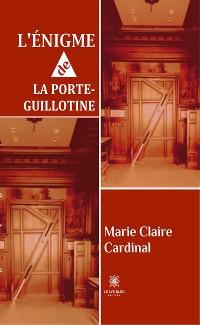 Cover L'énigme de la porte-guillotine