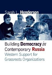 Cover Building Democracy in Contemporary Russia