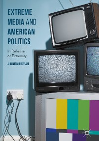 Cover Extreme Media and American Politics