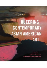Cover Queering Contemporary Asian American Art