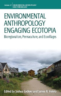 Cover Environmental Anthropology Engaging Ecotopia