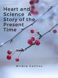 Cover Heart and Science  A Story of the Present Time