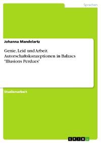 """Cover Genie, Leid und Arbeit. Autorschaftskonzeptionen in Balzacs """"Illusions Perdues"""""""
