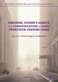 Cover Feminism, Women's Agency, and Communication in Early Twentieth-Century China