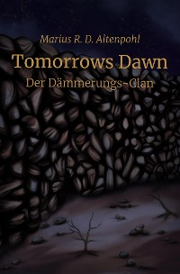 Cover Tomorrows Dawn: Der Dämmerungs-Clan