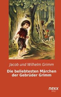 Cover Die beliebtesten Märchen der Gebrüder Grimm