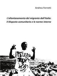 Cover L'allontanamento del migrante dall'Italia: il disposto comunitario e le norme interne
